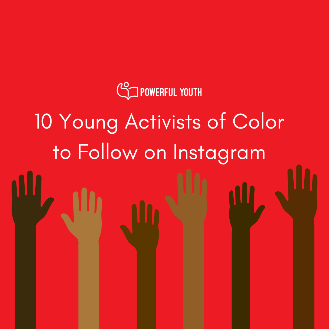 10 Young Activists of Color to Follow on Instagram